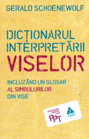 Dictionarul interpretarii viselor - Gerald Schoenewolf