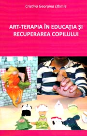 Art-terapia in educatia si recuperarea copilului - Cristina Georgina Eftimie