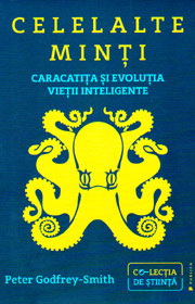 Celelalte minti. Caracatita si evolutia vietii inteligente - Peter Godfrey-Smith