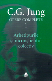 (A) Arhetipurile si inconstientul colectiv. Opere complete (vol. 1) - Carl Gustav Jung