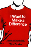 (A) I Want to Make a Difference - Tim Drake