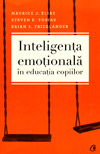 Inteligenta emotionala in educatia copiilor - Maurice J. Elias