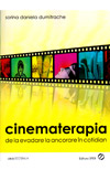Cinematerapia. De la evadare la ancorare in cotidian