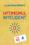 Optimismul inteligent - Alain Braconnier