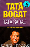 Tata bogat, tata sarac. Educatia financiara in familie - Robert T. Kiyosaki