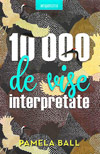10.000 de vise interpretate - Pamela Ball