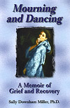 (A) Mourning and Dancing. A Memoir of Grief and Recovery - Sally Downham Miller