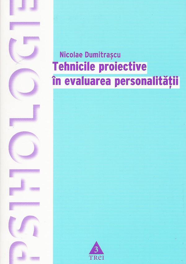 Tehnici proiective in evaluarea personalitatii - Nicolae Dumitrascu