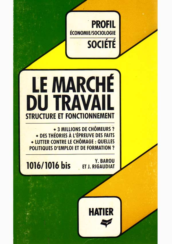 Le marche du travail. Structure et fonctionnement - Yves Barou