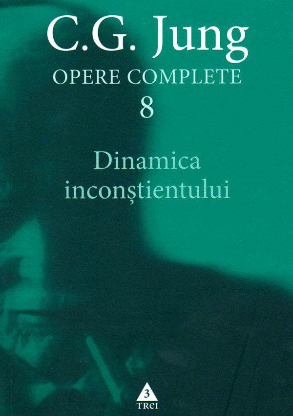 Dinamica inconstientului. Opere complete (vol. 8) - Carl Gustav Jung
