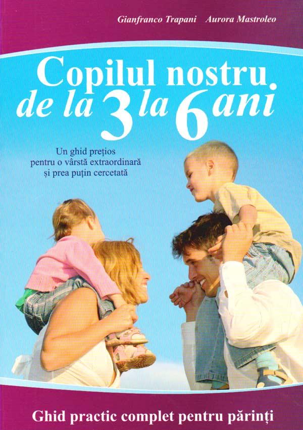 Copilul nostru, de la 3 la 6 ani - Gianfranco Trapani
