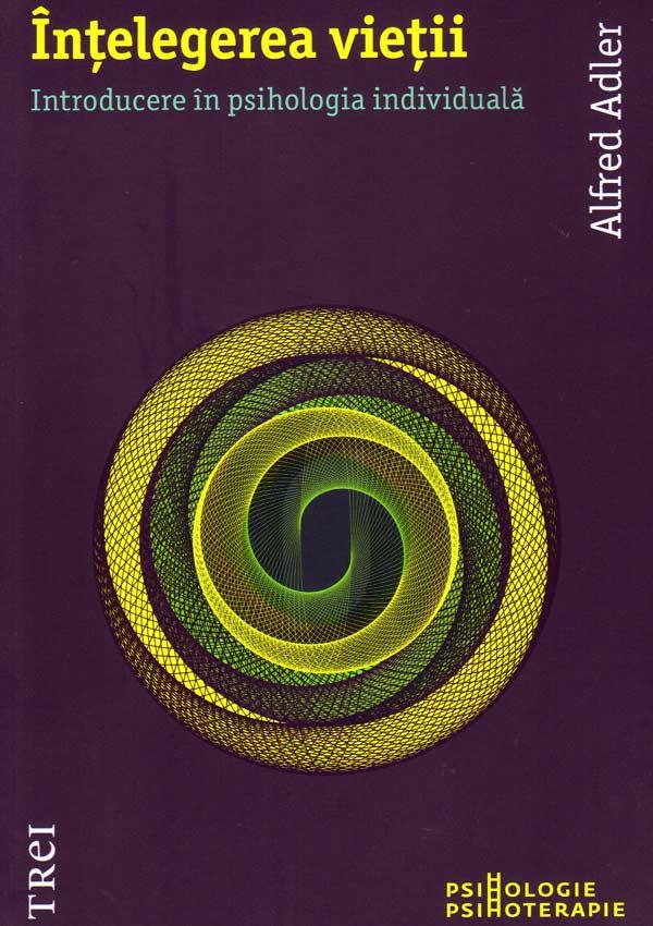 Intelegerea vietii - Alfred Adler