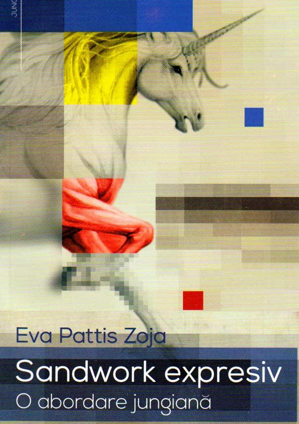 Sandwork expresiv. O abordare jungiana - Eva Pattis Zoja