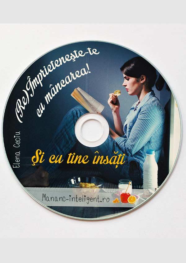 (Re)Imprieteneste-te cu mancarea! Si cu tine insati. Carte + CD - Elena Ceciu