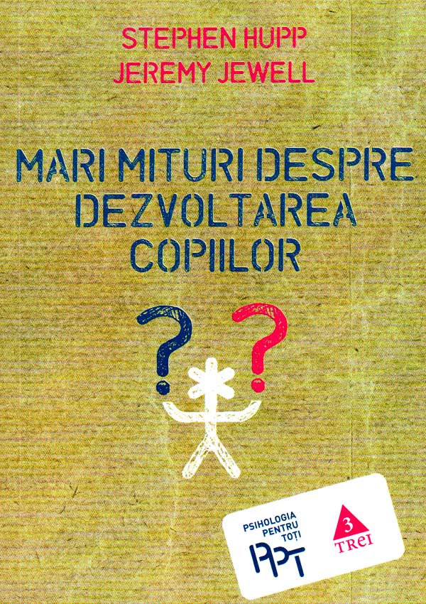Mari mituri despre dezvoltarea copiilor - Stephen Hupp