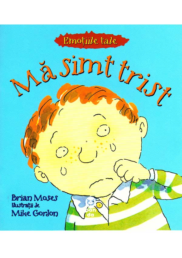 Ma simt trist - Brian  Moses