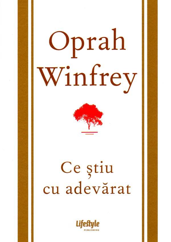 Ce stiu cu adevarat - Oprah Winfrey