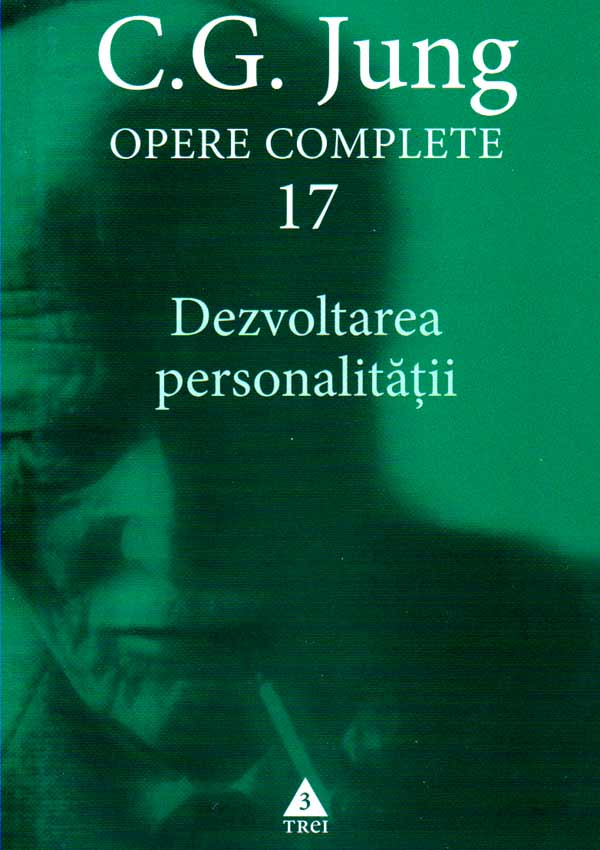 Dezvoltarea personalitatii. Opere Complete (vol. 17) - Carl Gustav Jung