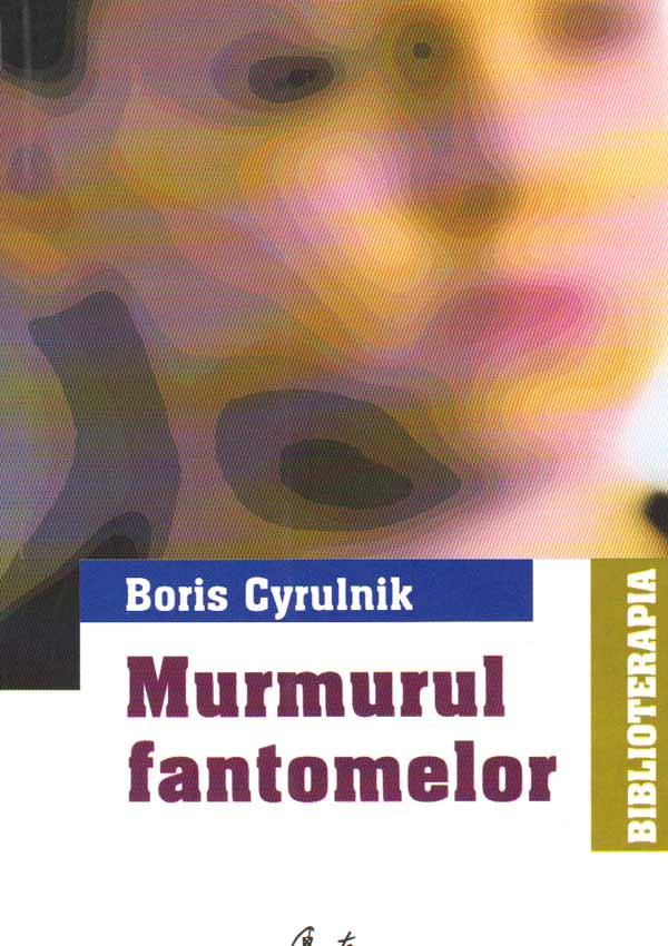 Murmurul fantomelor - Boris Cyrulnik