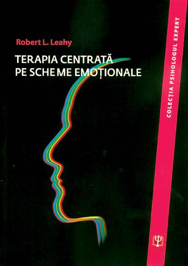 Terapia centrata pe scheme emotionale - Robert L. Leahy