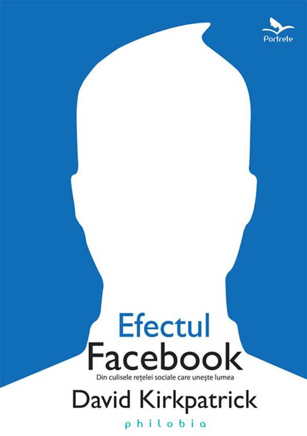 Efectul Facebook - David  Kirkpatrick