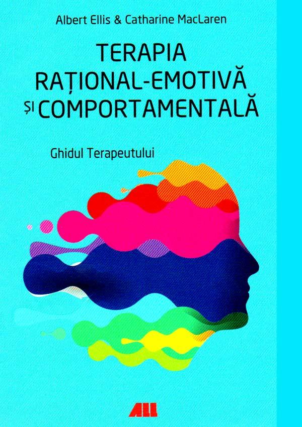 Terapia rational-emotiva si comportamentala. Ghidul terapeutului - Albert Ellis