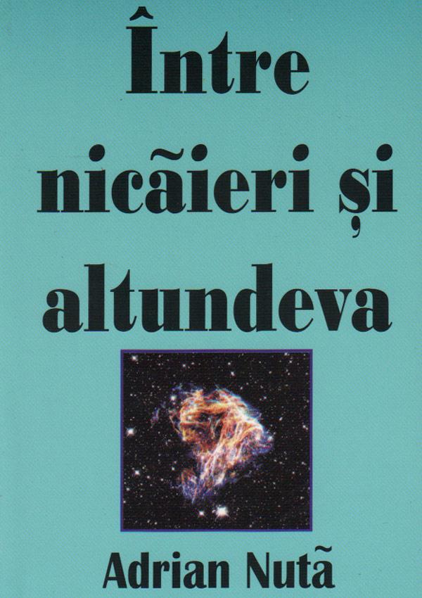 Intre nicaieri si altundeva - Adrian Nuta