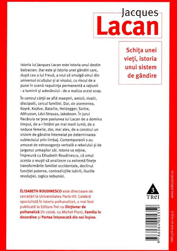 Jacques Lacan. Schita unei vieti, istoria unui sistem de gandire (2018) - Elisabeth Roudinesco
