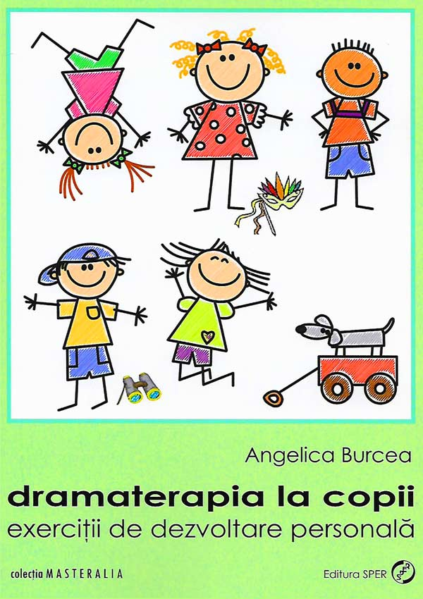 Dramaterapia la copii. Exercitii de dezvoltare personala - Angelica Burcea