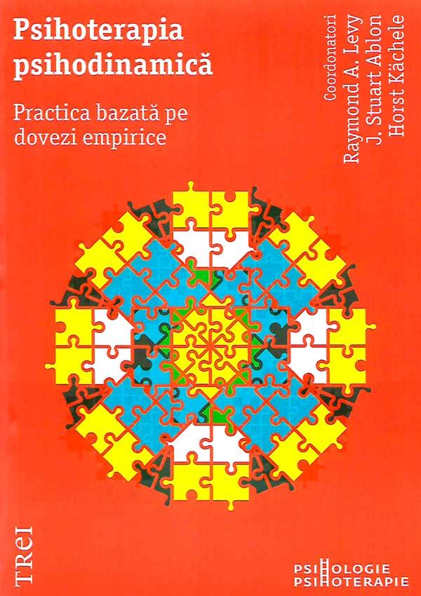 Psihoterapia psihodinamica. Practica bazata pe dovezi empirice - Raymond A. Levy