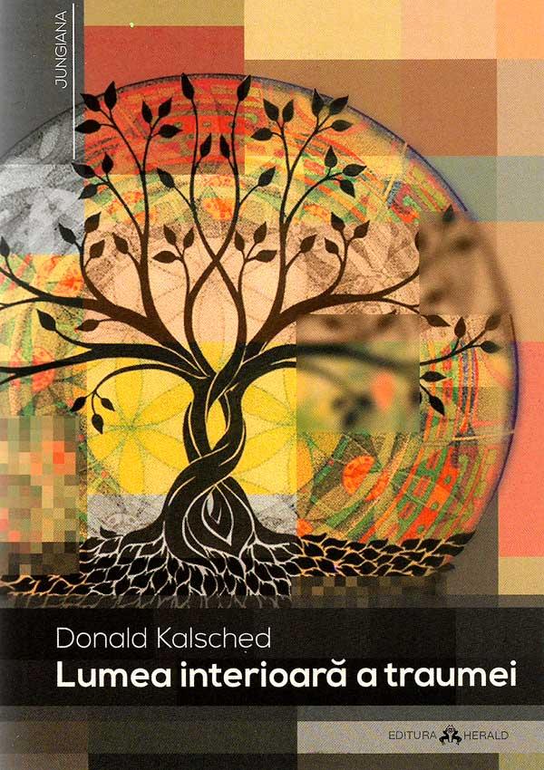 Lumea interioara a traumei - Donald Kalsched