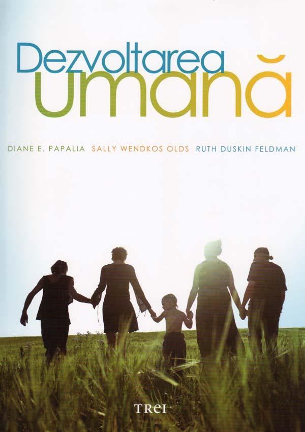 Dezvoltarea umana - Diane E. Papalia