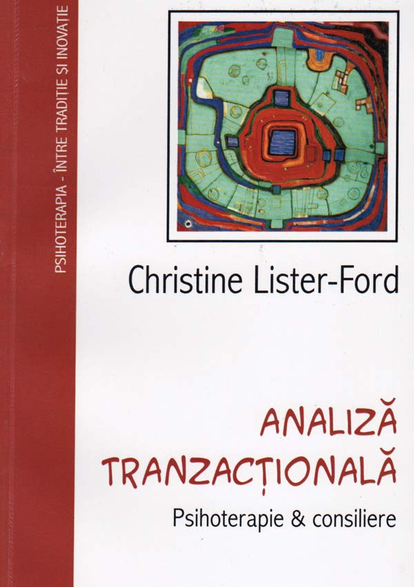 Analiza Tranzactionala. Psihoterapie & Consiliere - Christine Lister-Ford