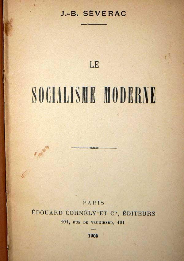 Le socialisme moderne - J.-B. Severac