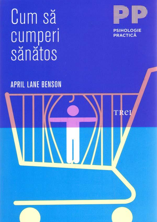 Cum sa cumperi sanatos - April Lane Benson
