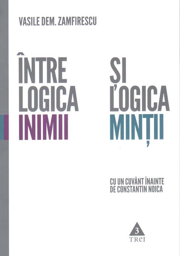 Intre logica inimii si logica mintii - Vasile Dem. Zamfirescu