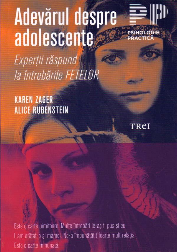 Adevarul despre adolescente - Karen Zager
