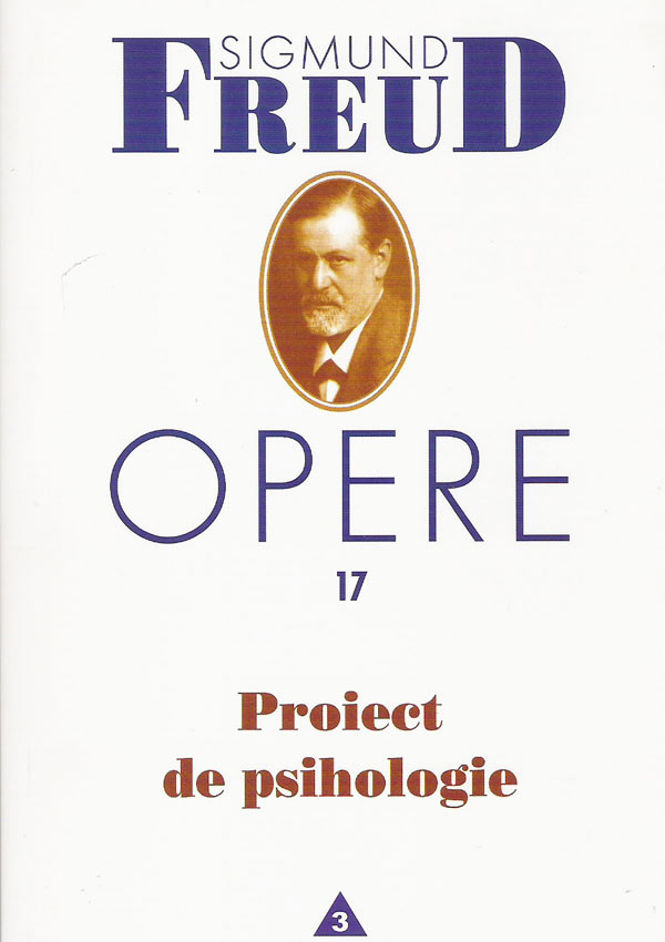 Proiect de psihologie. Opere (vol. 17) - Sigmund Freud