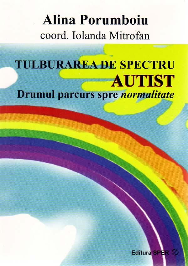 Tulburarea de spectru autist. Drumul parcurs spre normalitate - Alina Porumboiu