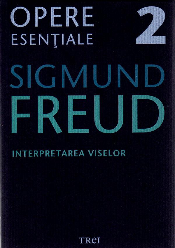 Interpretarea viselor. Opere esentiale (vol. 2) - Sigmund Freud