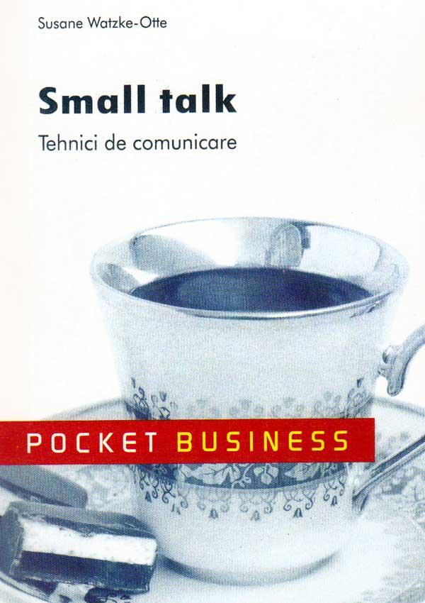 Small Talk. Tehnici de comunicare - Susane Watzke-Otte