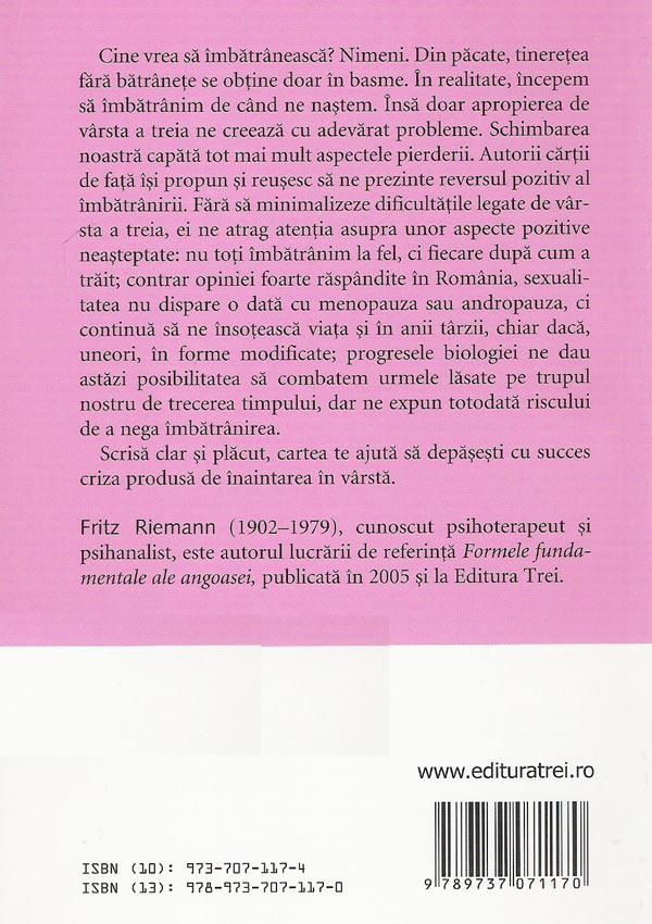 Arta de a te pregati pentru varsta a treia - Fritz Riemann