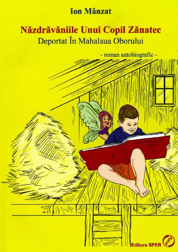 Nazdravaniile unui copil zanatec deportat in Mahalaua Oborului - Ion Manzat