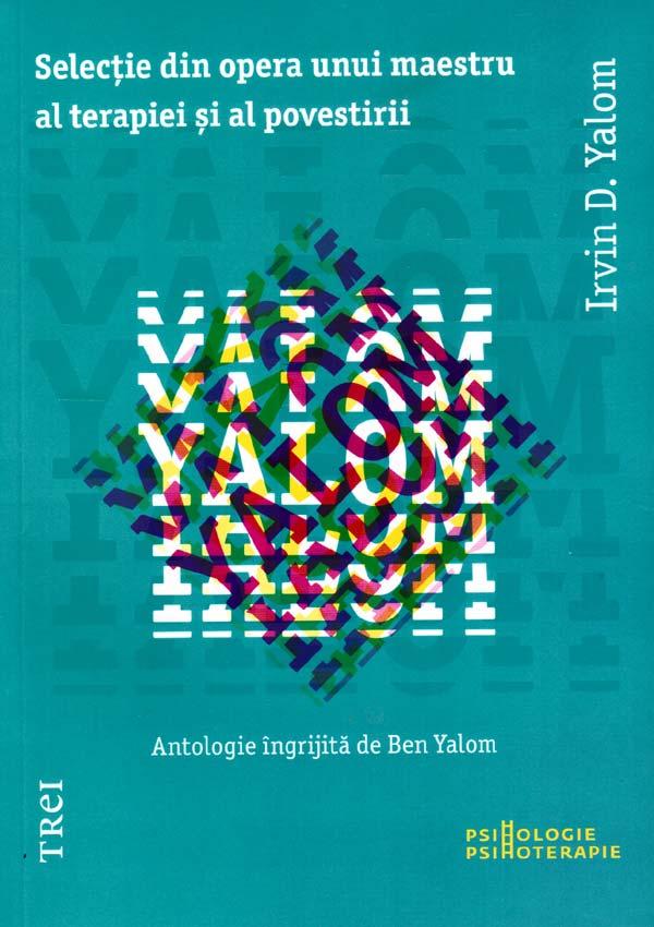 Selectie din opera unui maestru al terapiei si al povestirii - Irvin D. Yalom